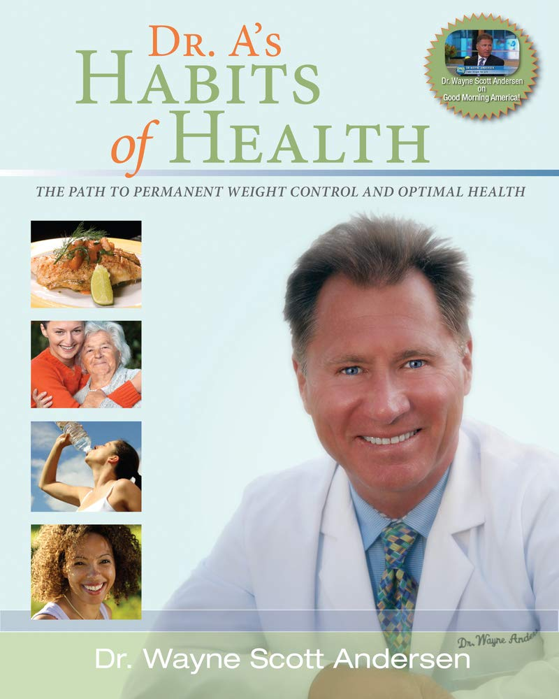 Image OfDr. A's Habits Of Health: The Path To Permanent Weight Control And Optimal Health