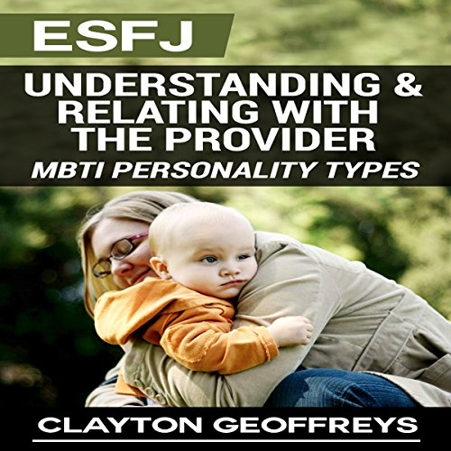 ESFJ: Understanding & Relating with the Provider audiobook cover art