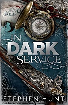 In Dark Service (Far Called Trilogy Series Book 1) by [Stephen Hunt]