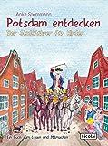 Potsdam entdecken: Der Stadtführer für Kinder