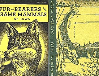 Some Common Iowa Fishes, and Fur-bearers and Game Mammals of Iowa [2 Volume Set]