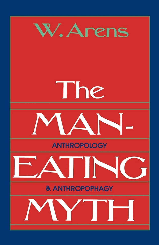 エラー三うなり声Man Eating Myth: Anthropology and Anthropophagy (Oxford University Press Paperback Galaxy Book)