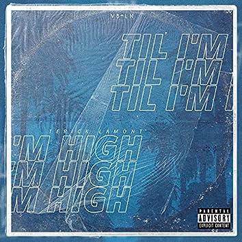 Til I'm High