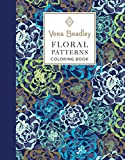 Vera Bradley Floral Patterns Coloring Book (Design Originals) 40 Authentic Designs, 16 Gift Tags, & 8 Notecards, plus Pattern Guide, Art Techniques, & Gallery; High-Quality Pages Won't Bleed Through