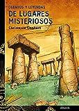 Cuentos y leyendas de lugares misteriosos (LITERATURA JUVENIL - Cuentos y Leyendas)
