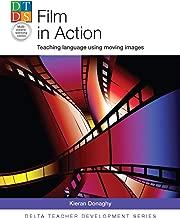 Film in Action: Teaching language using moving images (Delta Teacher Development Series)