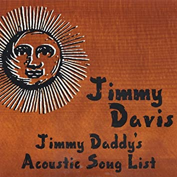 Jimmy Daddy's Acoustic Song List