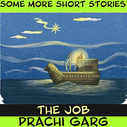 The Job                   By:                                                                                                                                 Prachi Garg                               Narrated by:                                                                                                                                 John Hawkes                      Length: 8 mins     Not rated yet     Overall 0.0