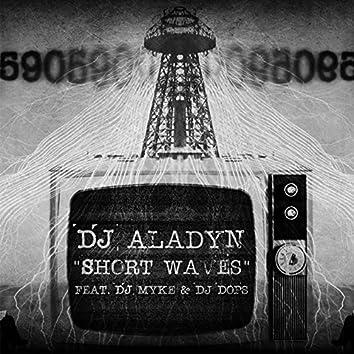 Short Waves (feat. Dj Myke,Dj Dops)