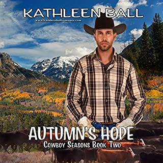 Autumn's Hope     Cowboy Seasons Series, Book 2              By:                                                                                                                                 Kathleen Ball                               Narrated by:                                                                                                                                 Vicki Pierce                      Length: 5 hrs and 56 mins     Not rated yet     Overall 0.0