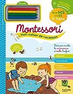 Mon cahier de vacances Montessori 2020 - 4/5 ans de Caroline Marcel