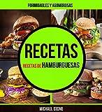 Recetas: Formidables y asombrosas recetas de hamburguesas