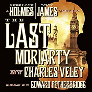 The Last Moriarty                   By:                                                                                                                                 Charles Veley                               Narrated by:                                                                                                                                 Edward Petherbridge                      Length: 7 hrs and 28 mins     161 ratings     Overall 4.3