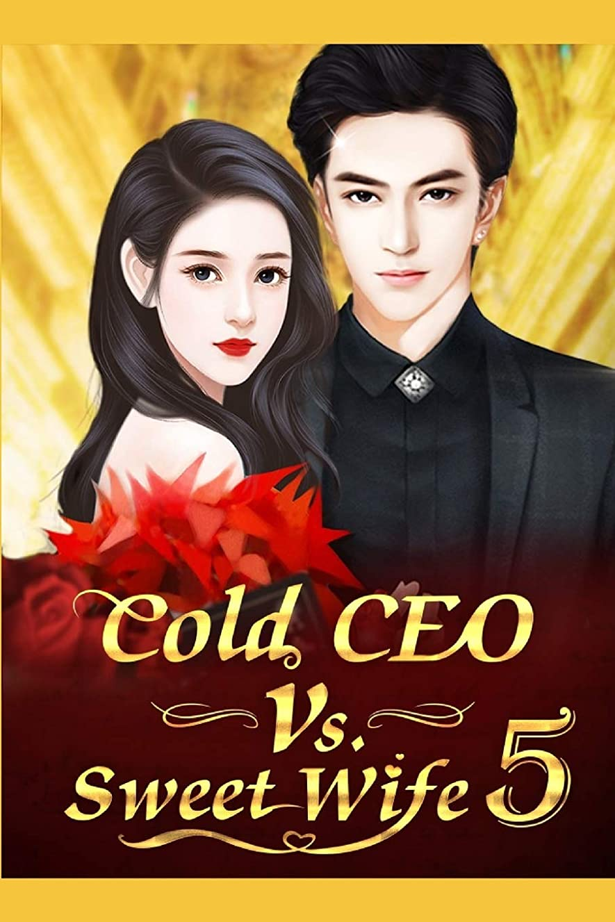 ビリー分離タイトCold CEO Vs. Sweet Wife 5: The Absolutely Unconditional Love (Cold CEO Vs. Sweet Wife Series)