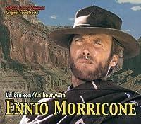 Un Ora Con Ennio Morricone by Ennio Morricone (2013-05-03)