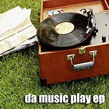 Da Music Play EP
