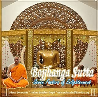 Bojjhanga Sutta: The Seven Factors of Enlightenment (Healing Chanting) by Bhante Devananda, Sri Lankan Buddhist Chanting, Meditation Chanting in Pali Lang (2014-01-01)