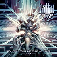 Nightmares In The Waking State - Part I by Solution .45 (2015-05-04)