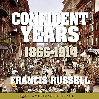 American Heritage History of the Confident Years: 1866-1914 cover art