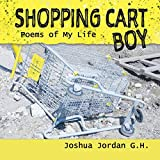 Shopping Cart Boy: poems of my life
