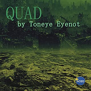 Quad                   By:                                                                                                                                 Toneye Eyenot                               Narrated by:                                                                                                                                 Terry F. Self                      Length: 15 mins     13 ratings     Overall 4.8