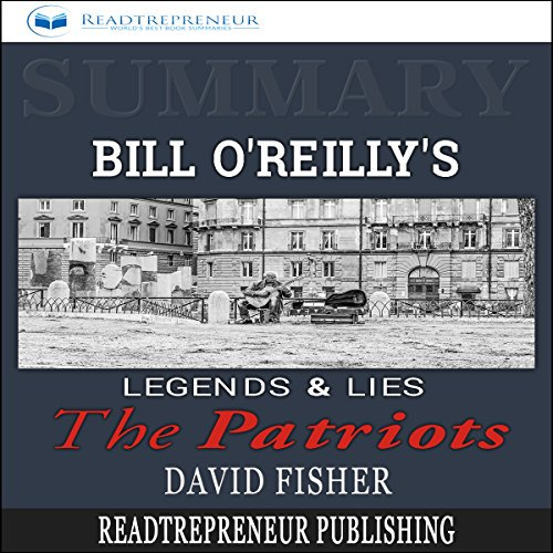 Summary: Bill O'Reilly's Legends and Lies: The Patriots audiobook cover art
