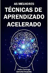 TÉCNICAS DE APRENDIZADO ACELERADO: Hacks mentais para você aprender qualquer assunto 3x mais rápido (Produtividade Livro 2) eBook Kindle