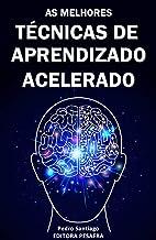 TÉCNICAS DE APRENDIZADO ACELERADO: Hacks mentais para você aprender qualquer assunto 3x mais rápido (Produtividade Livro 2)