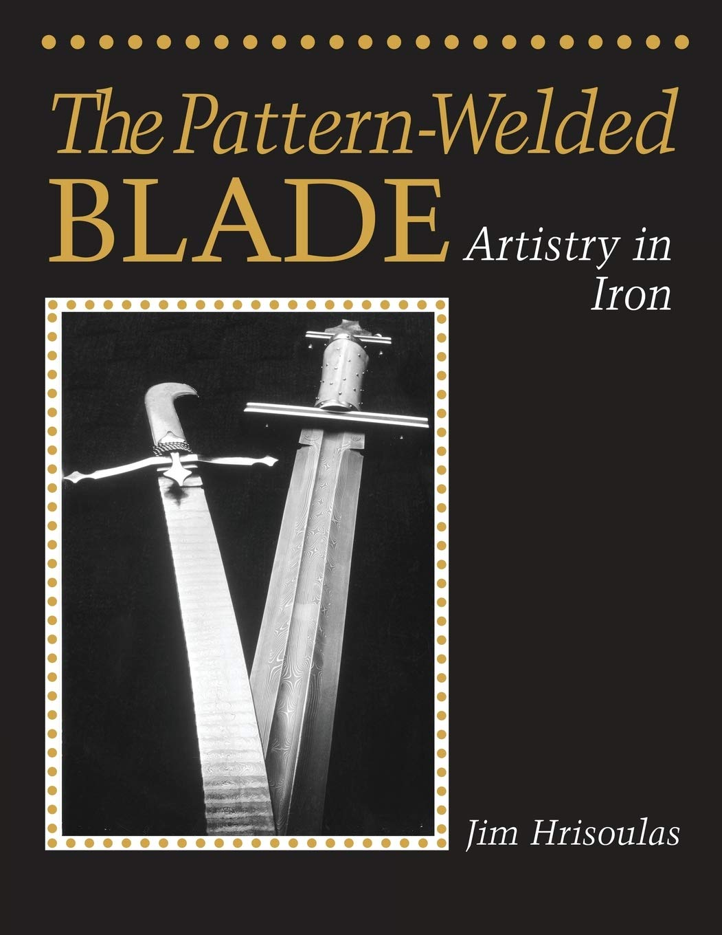 The Pattern Welded Blade: Artistry in Iron