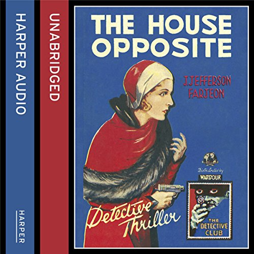 The House Opposite                   By:                                                                                                                                 J. Jefferson Farjeon                               Narrated by:                                                                                                                                 David John                      Length: 9 hrs and 46 mins     17 ratings     Overall 3.6