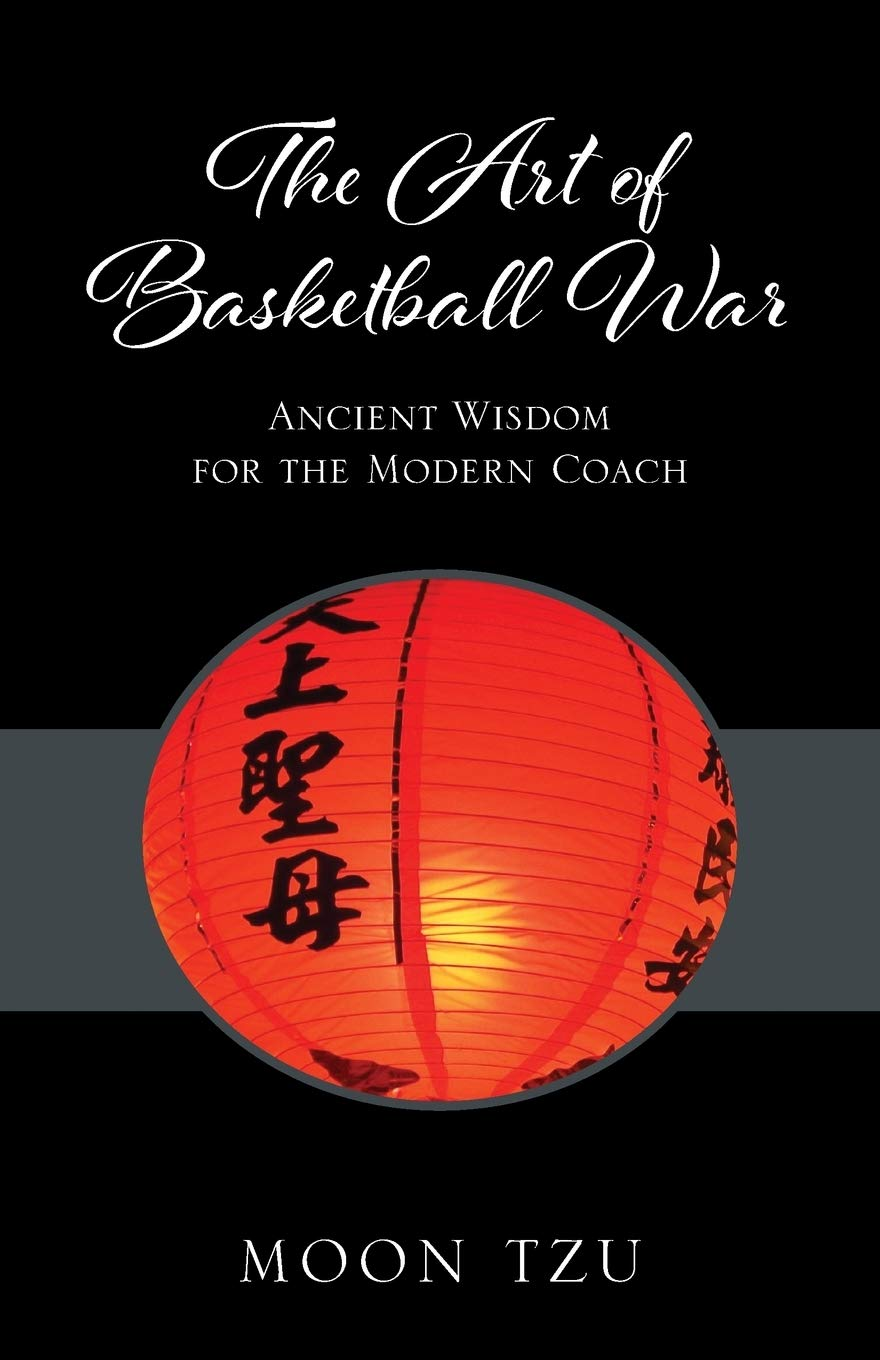Image OfThe Art Of Basketball War: Ancient Wisdom For The Modern Coach