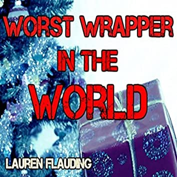 Worst Wrapper in the World