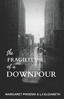 The Fragility of a Downpour: A Scrapbook of Seasons