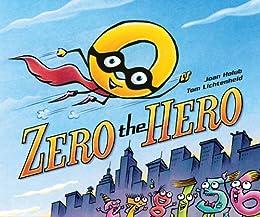 Zero the Hero by [Joan Holub, Tom Lichtenheld]