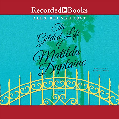 The Gilded Life of Matilda Duplaine audiobook cover art