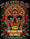 Tattoo Coloring Book For Adults: 50 Great Beautiful Modern Colorful ideas New Design Such As Sugar Skulls, Guns, Roses and More!