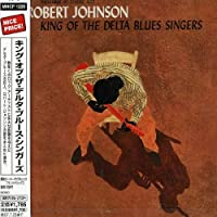 King of the Delta Blues Singers by Robert Johnson (2007-01-24)