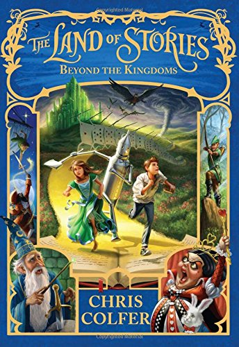 The Land of Stories: Beyond the Kingdoms (The Land of Stories, 4)