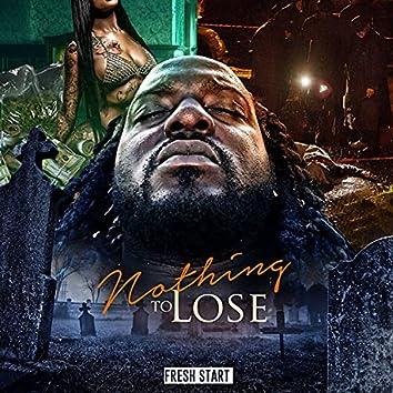 Nothing To Lose (feat. Fresh Start)
