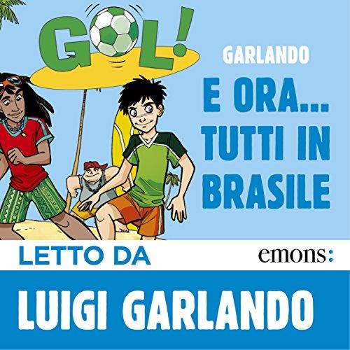 E ora... Tutti in Brasile! audiobook cover art