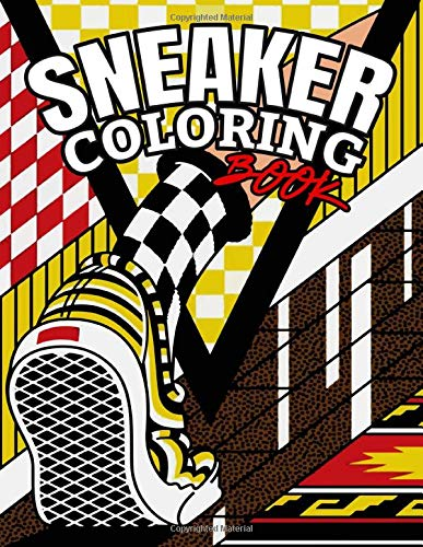 Sneaker Coloring Book: Sneakerz Coloring Books, Color The Most Popular Sneakers
