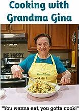 Cooking with Grandma Gina