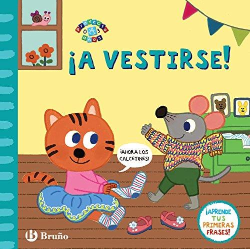 ¡A vestirse! (Castellano - A Partir De 0 Años - Proyecto De 0 A 3 Años - Libros Lógicos)