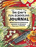 The Chef's Fun-Schooling Journal: Homeschooling Curriculum Handbook for Students Majoring in Cooking:   The Thinking Tree   Funschooling