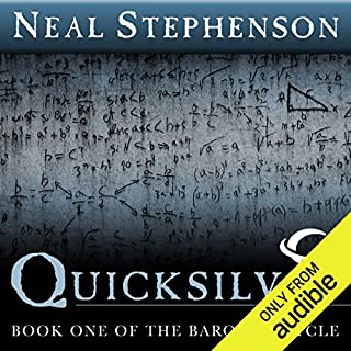 Quicksilver     Book One of The Baroque Cycle              By:                                                                                                                                 Neal Stephenson                               Narrated by:                                                                                                                                 Neal Stephenson (introduction),                                                                                        Kevin Pariseau,                                                                                        Simon Prebble                      Length: 14 hrs and 43 mins     44 ratings     Overall 4.2