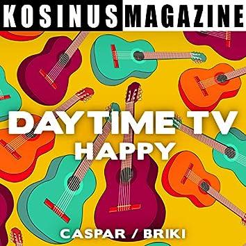 Daytime TV - Happy