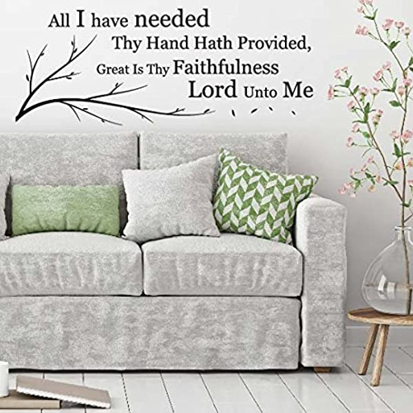 ALL I HAVE NEEDED THY HAND HATH PROVIDED GREAT IS THY FAITHFULNESS Vinyl Lettering Wall Decal Sticker 29in Widex 11 4in Tall Black