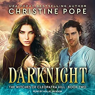 Darknight     Witches of Cleopatra Hill Series, Book 2              By:                                                                                                                                 Christine Pope                               Narrated by:                                                                                                                                 Hollie Jackson                      Length: 8 hrs and 26 mins     35 ratings     Overall 4.5