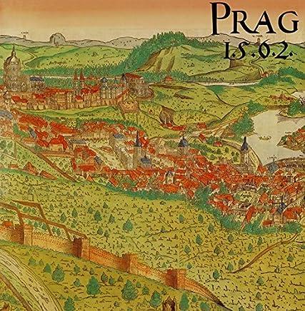 Prag 1562: Das Prager Stadtpanorama aus dem Jahre 1562. Nach dem Exemplar der Universitätsbibliothek Wroclaw /Breslau