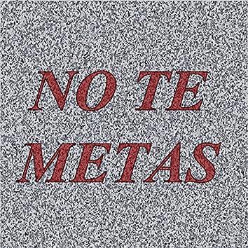 No Te Metas